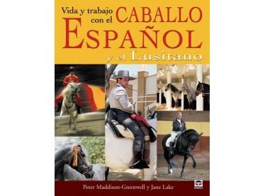 Vida y trabajo con el caballo español y el lusitano